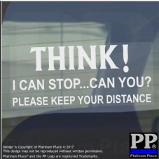 Think - I can stop, can you? Please keep your distance-Car,Van,Sign,Notice,Safety,Risk,Crash,Sticker